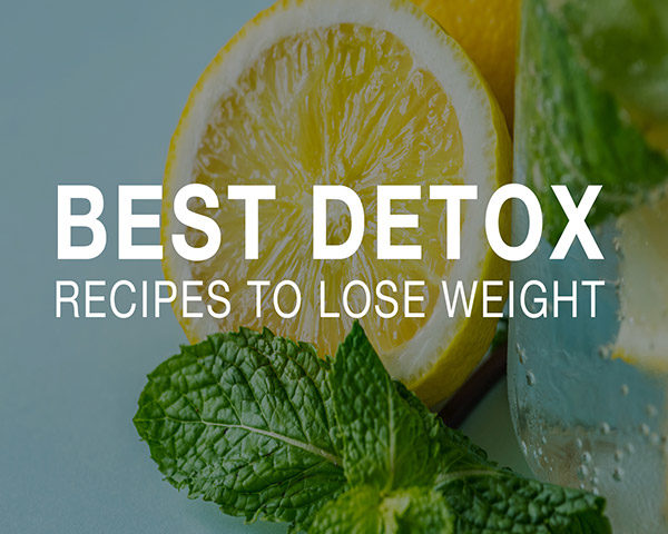 Best Detox Drink Recipes To Lose Weight